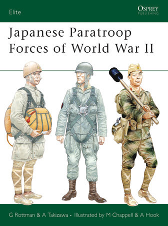 Japanese Paratroop Forces of World War II by Gordon Rottman