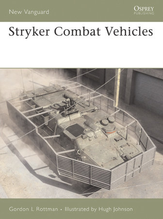 Stryker Combat Vehicles by Gordon Rottman
