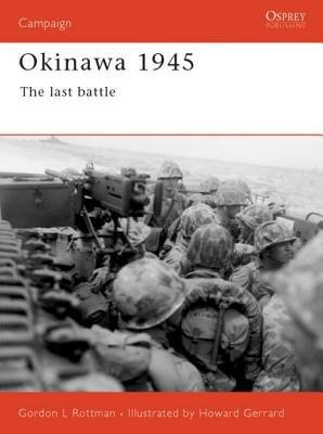 Okinawa 1945 by Gordon Rottman