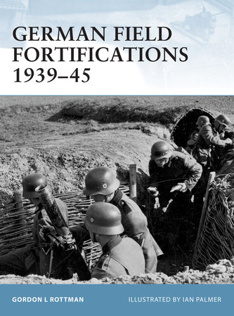 German Field Fortifications 1939-45 by