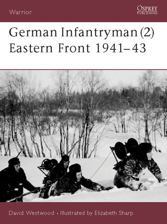 German Infantryman (2) Eastern Front 1941-43 by David Westwood