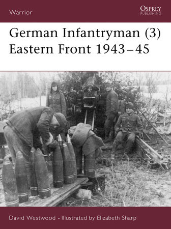 German Infantryman (3) Eastern Front 1943-45 by