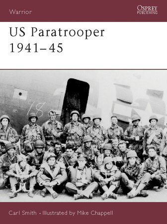 US Paratrooper 1941-45 by Carl Smith