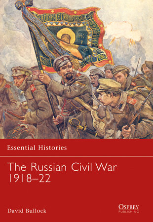 The Russian Civil War 1918-22 by
