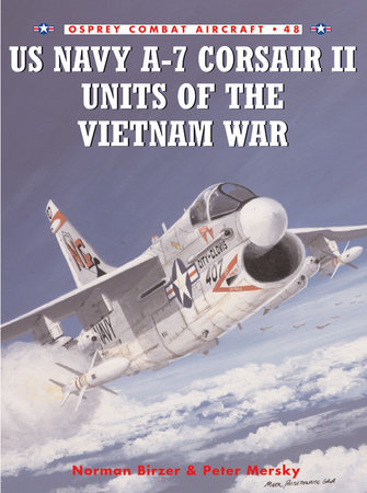 US Navy A-7 Corsair II Units of the Vietnam War by Peter Mersky