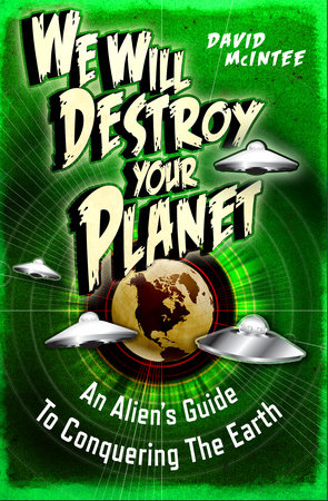 We Will Destroy Your Planet by David McIntee