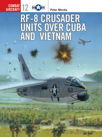 RF-8 Crusader Units over Cuba and Vietnam by