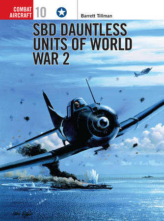 SBD Dauntless Units of World War 2 by