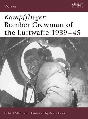 Kampfflieger: Bomber Crewman of the Luftwaffe 1939-45 by Robert Stedman