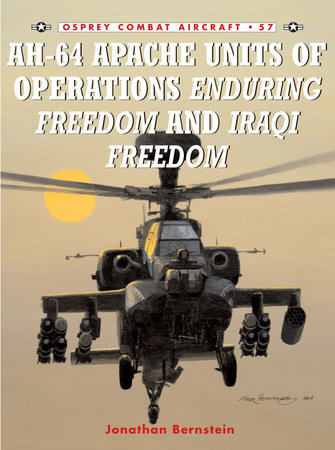 AH-64 Apache Units of Operations Enduring Freedom & Iraqi Freedom by Jonathan Bernstein