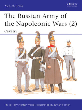 The Russian Army of the Napoleonic Wars (2) by Philip Haythornthwaite