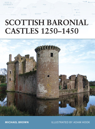 Scottish Baronial Castles 1250-1450 by