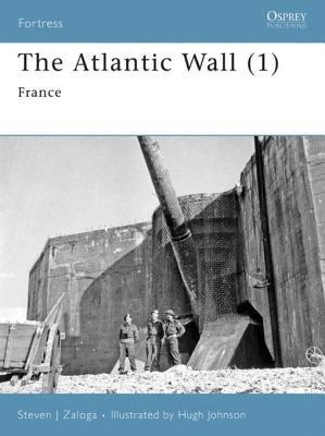 The Atlantic Wall (1) by Steven Zaloga
