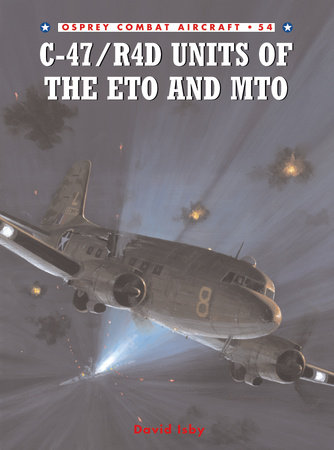 C-47/R4D Units of the ETO and MTO by