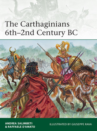 The Carthaginians 6th-2nd Century BC by Andrea Salimbeti
