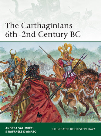 The Carthaginians 6th-2nd Century BC by