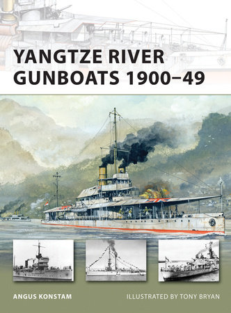 Yangtze River Gunboats 1900-49 by