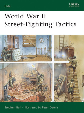 World War II Street-Fighting Tactics by Stephen Bull