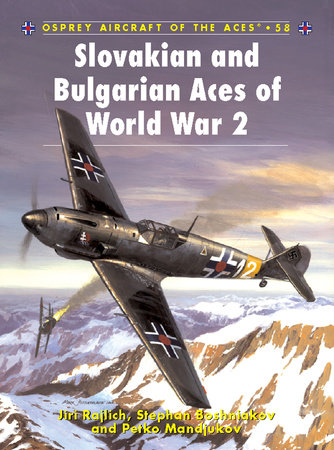 Slovakian and Bulgarian Aces of World War 2 by