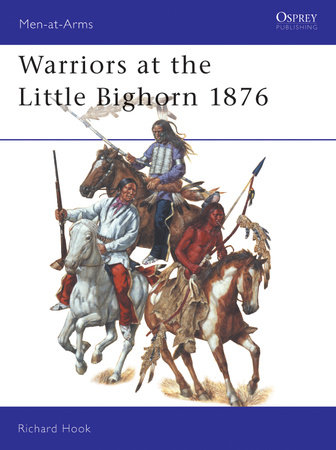Warriors at the Little Bighorn 1876 by