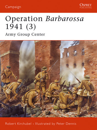 Operation Barbarossa 1941 (3) by Robert Kirchubel