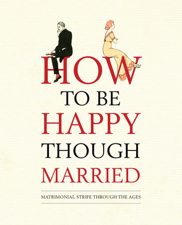 How to be Happy Though Married by
