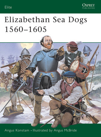 Elizabethan Sea Dogs 1560-1605 by