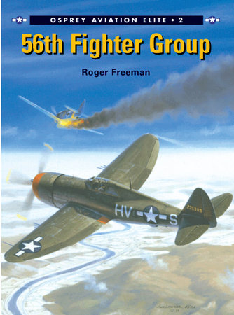 56th Fighter Group by Roger Freeman