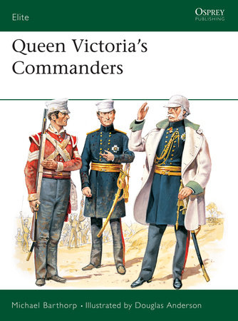 Queen Victoria's Commanders by Michael Barthorp