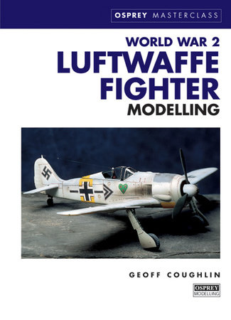 World War 2 Luftwaffe Fighter Modelling by Geoff Coughlin