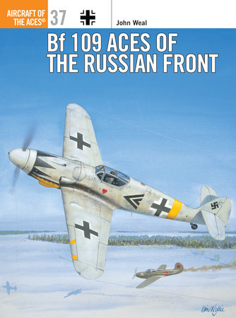 Bf 109 Aces of the Russian Front by John Weal