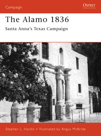 The Alamo 1836 by Stephen Hardin