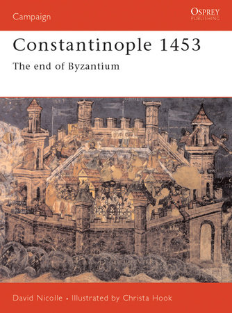 Constantinople 1453 by David Nicolle