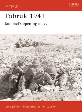 Tobruk 1941 by Jon Latimer