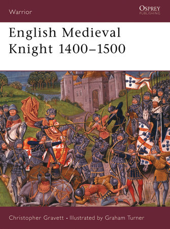 English Medieval Knight 1400-1500 by Christopher Gravett
