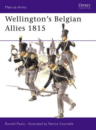 Wellington's Belgian Allies 1815 by Ronald Pawly