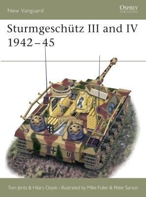 Sturmgeschütz III and IV 1942-45 by Tom Jentz