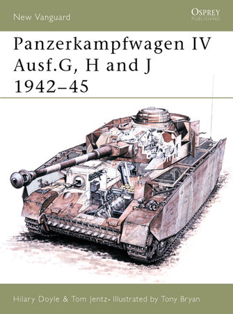 Panzerkampfwagen IV Ausf.G, H and J 1942-45 by Tom Jentz