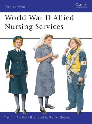 World War II Allied Nursing Services by Martin Brayley