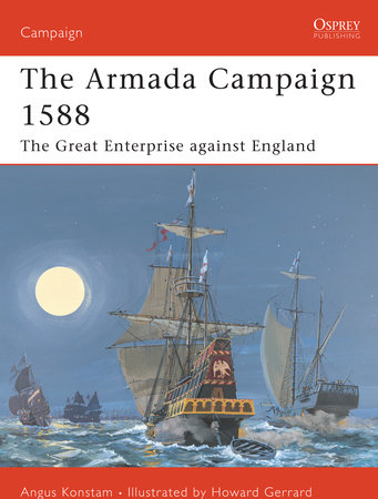 The Armada Campaign 1588 by
