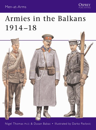 Armies in the Balkans 1914-18 by