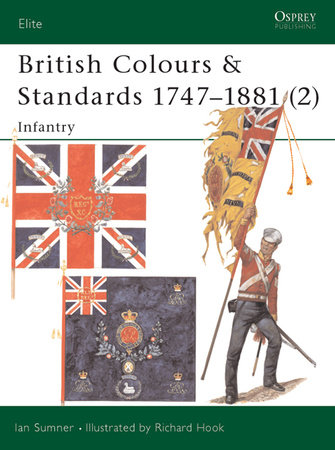 British Colours & Standards 1747-1881 (2) by Ian Sumner