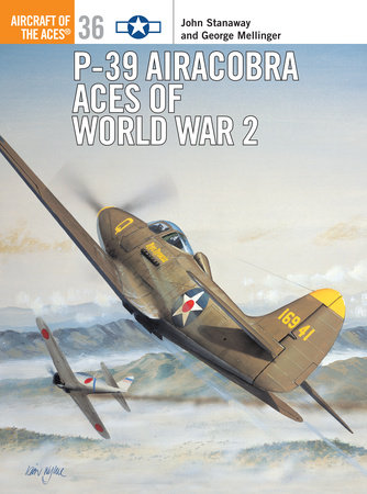 P-39 Airacobra Aces of World War 2 by John Stanaway