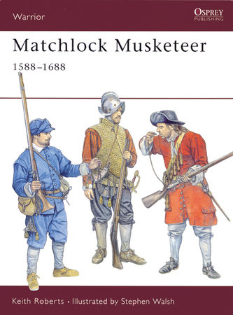 Matchlock Musketeer by Keith Roberts