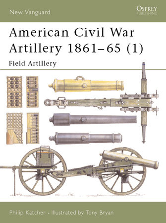 American Civil War Artillery 1861-65 (1) by Philip Katcher