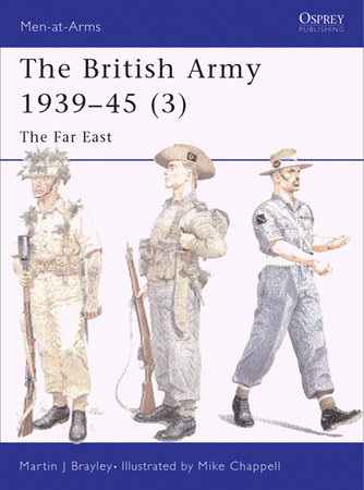 The British Army 1939-45 (3) by Martin Brayley