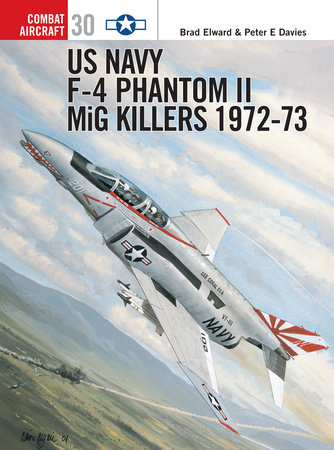 US Navy F-4 Phantom II MiG Killers 1972-73 by Brad Elward