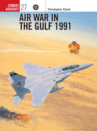 Air War in the Gulf 1991 by Chris Chant