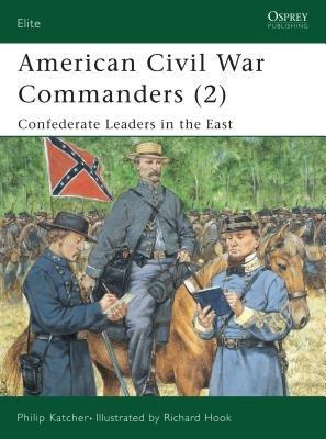American Civil War Commanders (2) by Philip Katcher