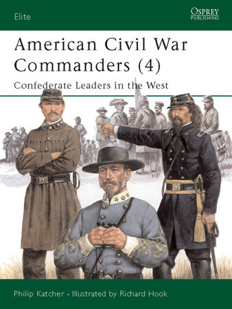 American Civil War Commanders (4) by Philip Katcher